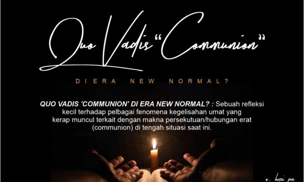 QUO VADIS 'COMMUNION' DI ERA NEW NORMAL?